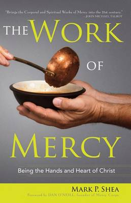 The Work of Mercy: Being the Hands and Heart of Christ (Paperback)
