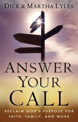 Answer Your Call: Reclaim God's Purpose for Faith, Family and Work (Paperback)