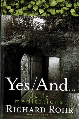 Yes, and...: Daily Meditations (Hardback)