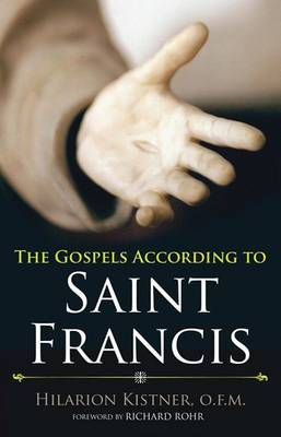 The Gospels According to St Francis (Paperback)