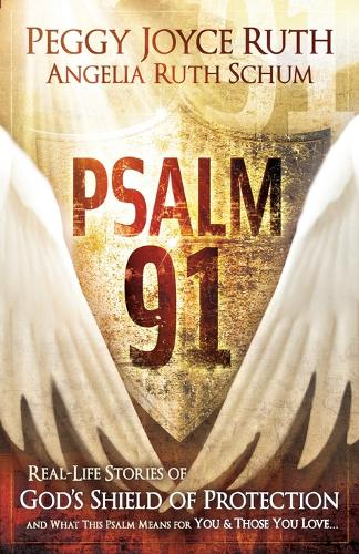 Psalm 91: Real-Life Stories of God's Shield of Protection and What This Psalm Means for You & Those You Love (Paperback)