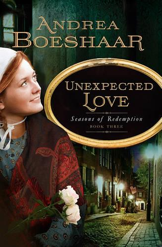Unexpected Love - Seasons of Redemption 03 (Paperback)