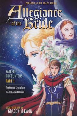 Allegiance of the Bride: Fateful Encounters, Part 1 - Portrait of His Grace (Paperback)