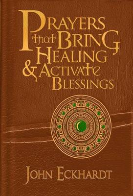 Prayers That Bring Healing And Activate Blessings (Leather / fine binding)