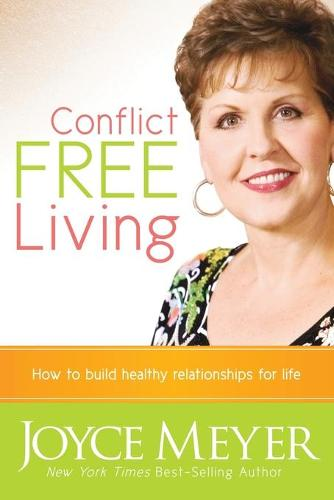 Conflict Free Living: How to Build Healthy Relationships for Life (Paperback)
