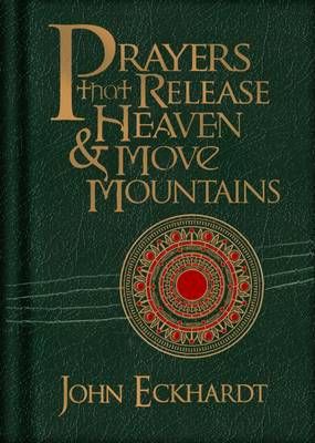 Prayers That Release Heaven & Move Mountains (Hardback)