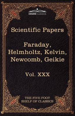 Scientific Papers: Physics, Chemistry, Astronomy, Geology: The Five Foot Shelf of Classics, Vol. XXX (in 51 Volumes) (Paperback)