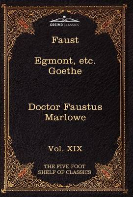 Faust, Part I, Egmont & Hermann, Dorothea, Dr. Faustus: The Five Foot Shelf of Classics, Vol. XIX (in 51 Volumes) (Hardback)