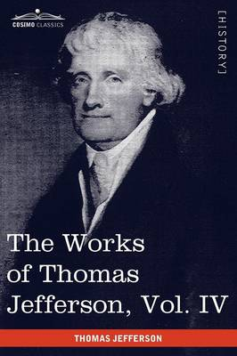 The Works of Thomas Jefferson, Vol. IV (in 12 Volumes): Notes on Virginia II, Correspondence 1782-1786 (Paperback)