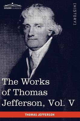 The Works of Thomas Jefferson, Vol. V (in 12 Volumes): Correspondence 1786-1787 (Paperback)