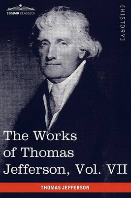 The Works of Thomas Jefferson, Vol. VII (in 12 Volumes): Correspondence 1792-1793 (Paperback)