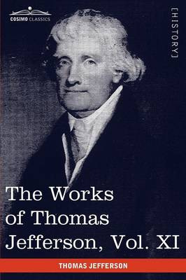 The Works of Thomas Jefferson, Vol. XI (in 12 Volumes): Correspondence and Papers 1808-1816 (Paperback)