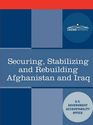 Securing, Stabilizing and Rebuilding Afghanistan and Iraq (Paperback)