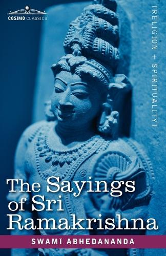 The Sayings of Sri Ramakrishna (Paperback)