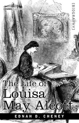 The Life of Louisa May Alcott (Paperback)