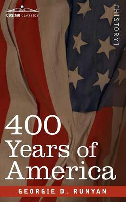 400 Years of America: Her Discovery, History, Achievements and Politics (Paperback)