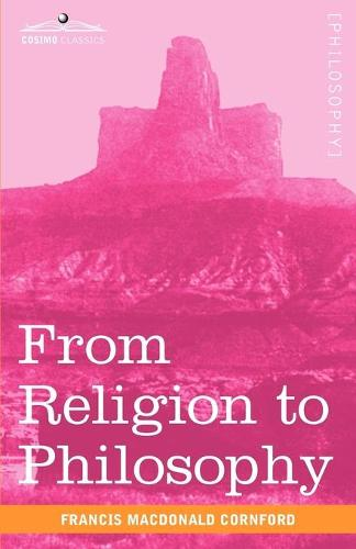 From Religion to Philosophy: A Study in the Origins of Western Speculation (Paperback)