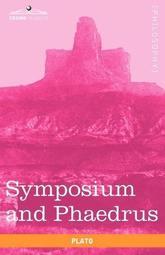 Symposium and Phaedrus (Paperback)