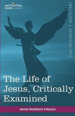 The Life of Jesus, Critically Examined (Paperback)
