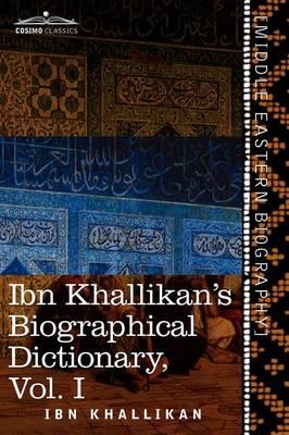 Ibn Khallikan's Biographical Dictionary, Volume I (Paperback)