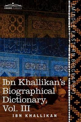 Ibn Khallikan's Biographical Dictionary, Volume III (Paperback)