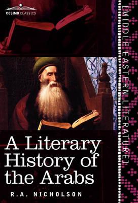 A Literary History of the Arabs (Hardback)