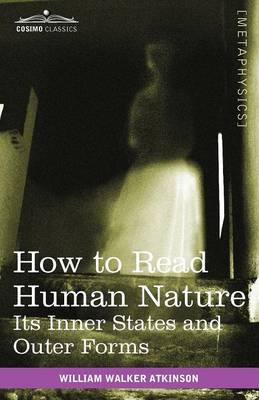 How to Read Human Nature: Its Inner States and Outer Forms (Paperback)