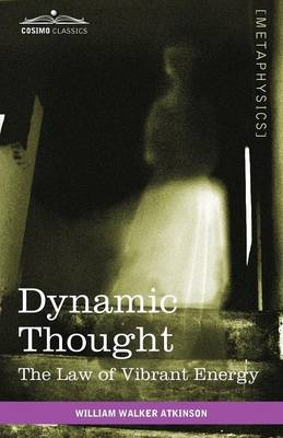 Dynamic Thought: The Law of Vibrant Energy (Paperback)