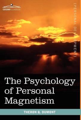 The Psychology of Personal Magnetism (Hardback)