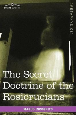 The Secret Doctrine of the Rosicrucians (Paperback)