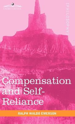 Compensation and Self-Reliance - Cosimo Classics Philosophy (Hardback)