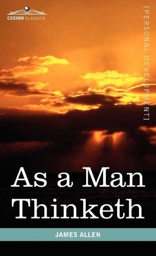 As a Man Thinketh (Hardback)