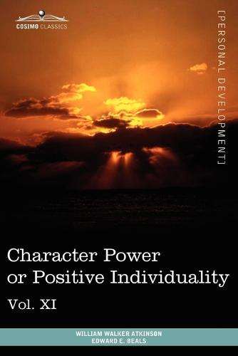 Personal Power Books (in 12 Volumes), Vol. XI: Character Power or Positive Individuality (Paperback)
