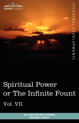 Personal Power Books (in 12 Volumes), Vol. VII: Spiritual Power or the Infinite Fount (Paperback)