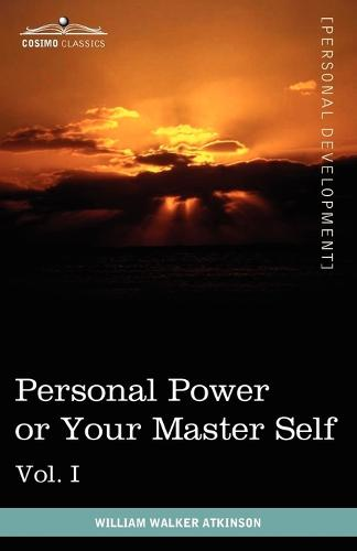 Personal Power Books (in 12 Volumes), Vol. I: Personal Power or Your Master Self (Paperback)