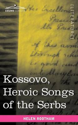 Kossovo: Heroic Songs of the Serbs (Paperback)