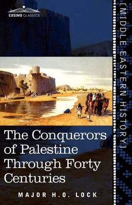 The Conquerors of Palestine Through Forty Centuries (Paperback)
