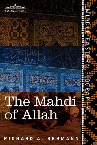 The Mahdi of Allah: A Drama of the Sudan (Paperback)