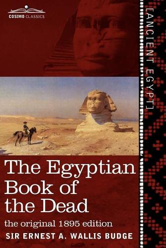The Egyptian Book of the Dead: The Papyrus of Ani in the British Museum; The Egyptian Text with Interlinear Transliteration and Translation, a Runnin (Paperback)