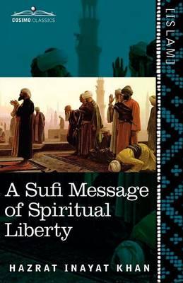 A Sufi Message of Spiritual Liberty (Paperback)