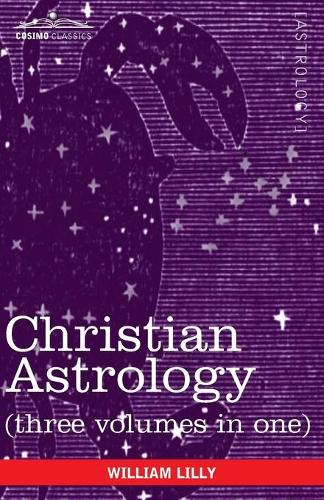 Christian Astrology (Three Volumes in One) (Paperback)