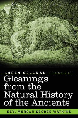 Gleanings from the Natural History of the Ancients (Paperback)