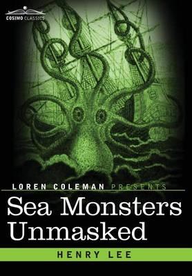 Sea Monsters Unmasked (Hardback)