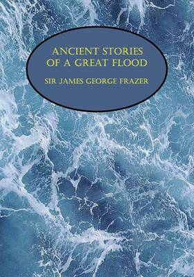 Ancient Stories of a Great Flood (Facsimile Reprint) (Paperback)