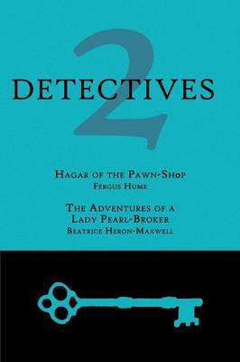 2 Detectives: Hagar of the Pawn-Shop / The Adventures of a Lady Pearl-Broker (Paperback)