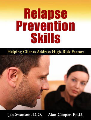 Relapse Prevention Skills Cd-Rom And Dvd: Helping Clients Address High Risk Factors