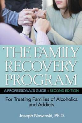 The Family Recovery Program: A Professional's Guide for Treating Families of Alcoholics and Addicts (Paperback)