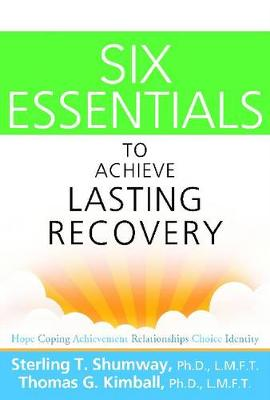 Six Essentials To Achieve Lasting Recovery (Paperback)