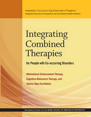 Integrating Combined Therapies for People with Co-occurring Disorders (Paperback)