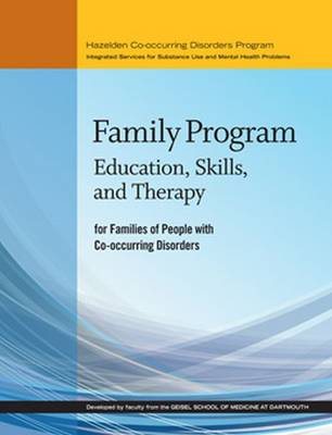 Family Program for People with Co-occurring Disorders: Education, Skills, and Therapy (Paperback)